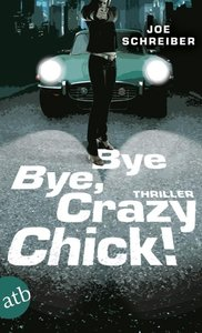 Bye Bye, Crazy Chick!