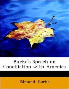 Burke's Speech on Conciliation with America