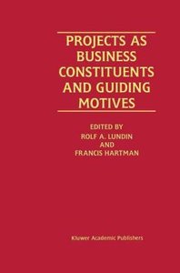 Projects as Business Constituents and Guiding Motives
