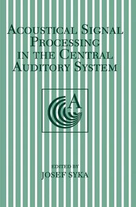 Acoustical Signal Processing in the Central Auditory System