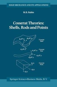 Cosserat Theories: Shells, Rods and Points