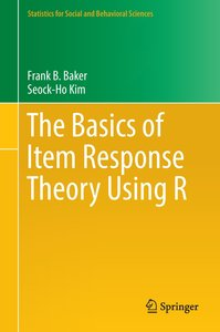 The Basics of Item Response Theory Using R