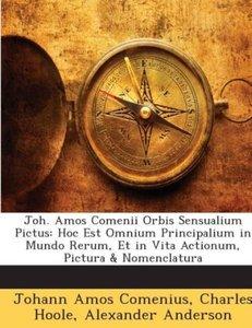 Joh. Amos Comenii Orbis Sensualium Pictus: Hoc Est Omnium Princi