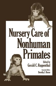 Nursery Care of Nonhuman Primates