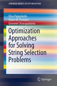 Optimization Approaches for Solving String Selection Problems