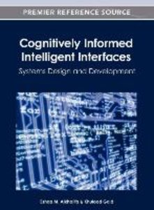 Cognitively Informed Intelligent Interfaces: Systems Design and