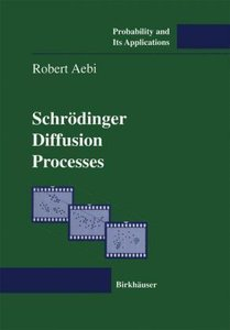 Schrödinger Diffusion Processes