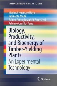 Biology, Productivity, and Bioenergy of Timber-Yielding Plants