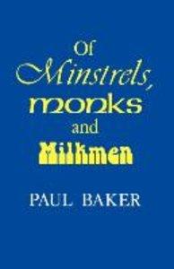 Of Minstrels, Monks and Milkmen