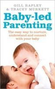 Baby-led Parenting: The First Year