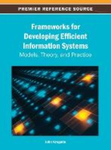 Frameworks for Developing Efficient Information Systems: Models,