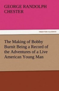 The Making of Bobby Burnit Being a Record of the Adventures of a