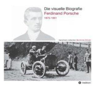 Die visuelle Biografie Ferdinand Porsche 1875-1951