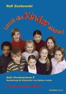 Lasst die Kinder singen! Rolfs Chorliederbuch 2