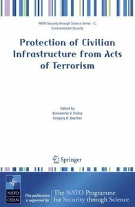 Protection of Civilian Infrastructure from Acts of Terrorism