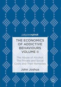 The Economics of Addictive Behaviours Volume II