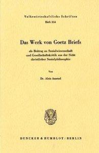 Das Werk von Goetz Briefs, als Beitrag zu Sozialwissenschaft und