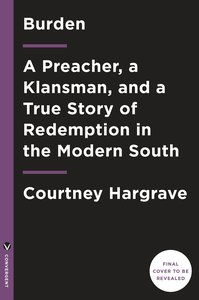 Burden (Movie Tie-In Edition): A Preacher, a Klansman, and a Tru