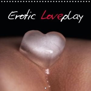 Erotic Loveplay (Wall Calendar 2015 300 × 300 mm Square)