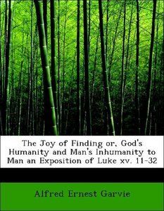 The Joy of Finding or, God's Humanity and Man's Inhumanity to Ma