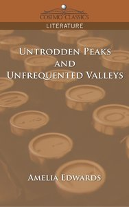 Untrodden Peaks and Unfrequented Valleys