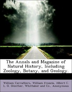 The Annals and Magazine of Natural History, Including Zoology, B