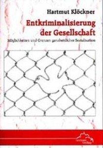 Entkriminalisierung der Gesellschaft