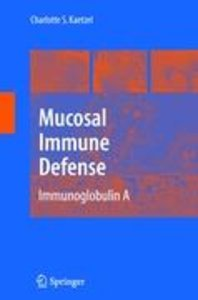 Mucosal Immune Defense: Immunoglobulin A
