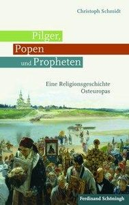 Pilger, Popen und Propheten