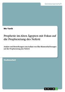 Prophetie im Alten Ägypten mit Fokus auf die Prophezeiung des Ne