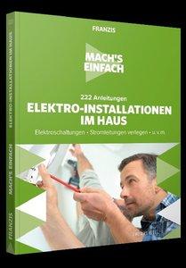 Mach\'s einfach:Elektroinstallationen im Haus