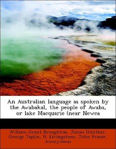 An Australian language as spoken by the Awabakal, the people of