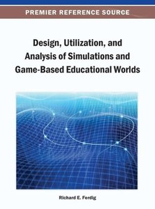 Design, Utilization, and Analysis of Simulations and Game-Based