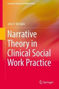 Narrative Theory in Clinical Social Work Practice