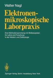 Elektronenmikroskopische Laborpraxis