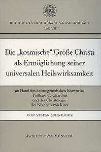 Die' kosmische' Grösse Christi als Ermöglichung seiner universal