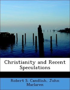Christianity and Recent Speculations