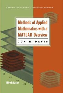 Methods of Applied Mathematics with a MATLAB Overview
