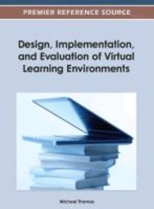 Design, Implementation, and Evaluation of Virtual Learning Envir