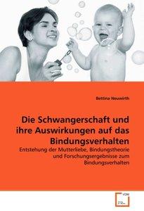 Die Schwangerschaft und ihre Auswirkungen auf das Bindungsverhal