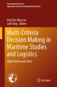 Multi-Criteria Decision Making in Maritime Studies and Logistics