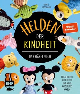 Helden der Kindheit - Das Häkelbuch - Trickfiguren, Kulthelden u