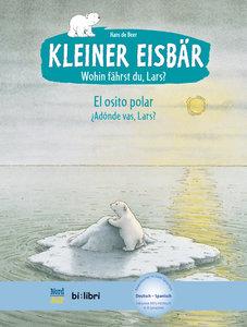 Kleiner Eisbär - Wohin fährst du, Lars? Kinderbuch Deutsch-Spani