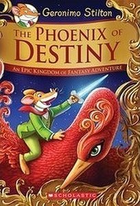The Phoenix of Destiny (Geronimo Stilton and the Kingdom of Fant