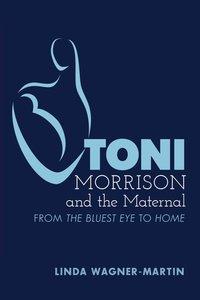 Toni Morrison and the Maternal