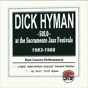 Dick Hyman at the Sacramento Jazz Festivals 1983-