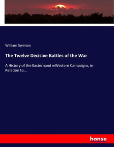 The Twelve Decisive Battles of the War