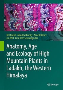 Anatomy, Age and Ecology of High Mountain Plants in Ladakh, the