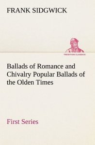 Ballads of Romance and Chivalry Popular Ballads of the Olden Tim