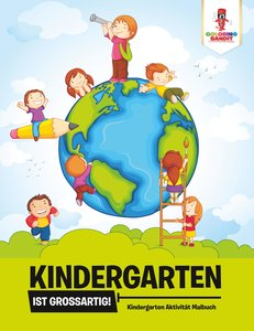 Kindergarten ist großartig!